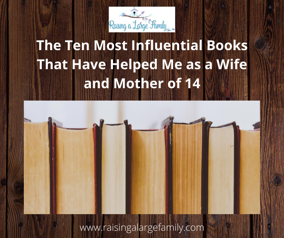 The Ten Most Influential Books That Have Helped Me as a Wife and Mother